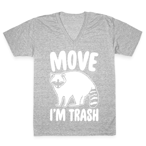 Move I'm Trash Parody White Print V-Neck Tee Shirt