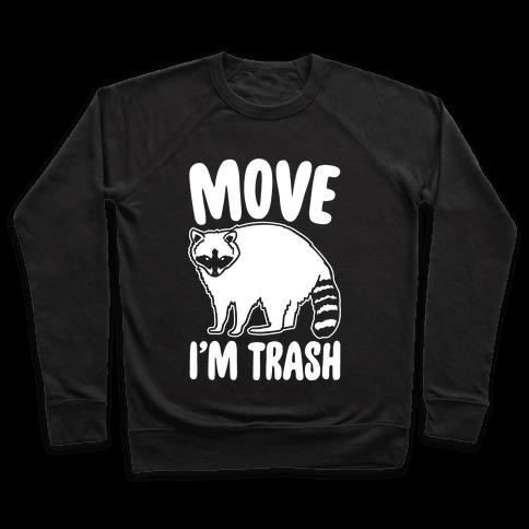 Move I'm Trash Parody White Print Pullover