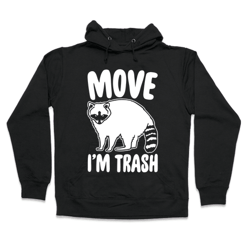Move I'm Trash Parody White Print Hooded Sweatshirt