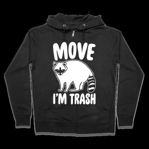 Move I'm Trash Parody White Print Zip Hoodie