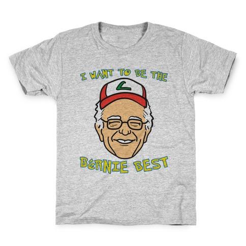 I Want To Be The Bernie Best (Bernie Sanders Parody) Kids T-Shirt