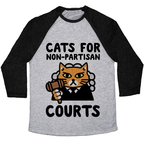 Cats for Non-Partisan Courts Baseball Tee