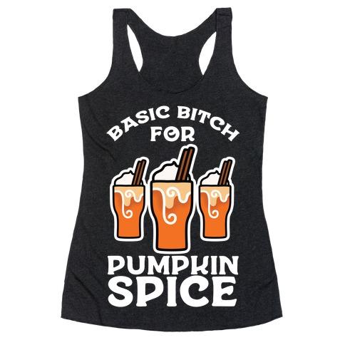 Basic Bitch for Pumpkin Spice Racerback Tank Top