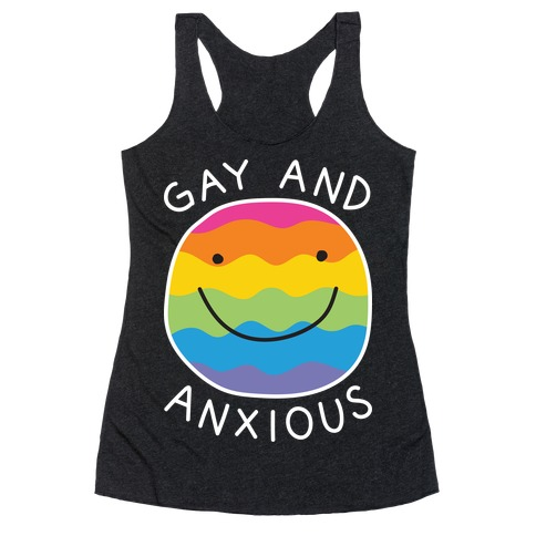 Gay And Anxious Racerback Tank Top