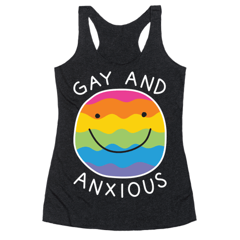 Gay And Anxious Racerback Tank Top