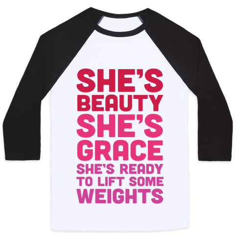 She's Beauty She's Grace She's Ready To Lift Some Weights Baseball Tee
