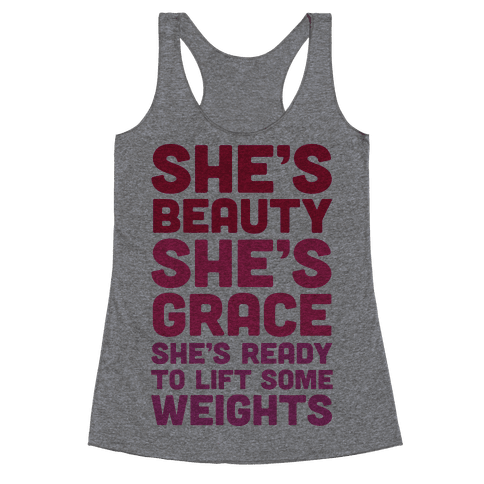 She's Beauty She's Grace She's Ready To Lift Some Weights Racerback Tank Top