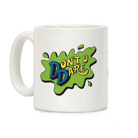 Don't U Dare 90s Parody Coffee Mug