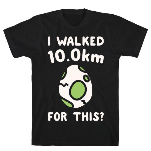 I Walked 10km For This White Print T-Shirt