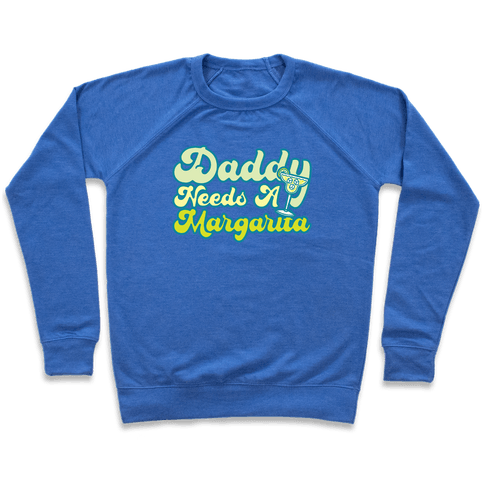 Daddy Needs A Margarita White Print Pullover