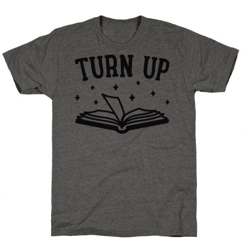 Turn Up Book T-Shirt