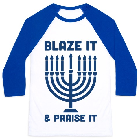 Blaze It and Praise It Baseball Tee