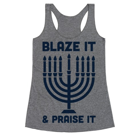 Blaze It and Praise It Racerback Tank Top