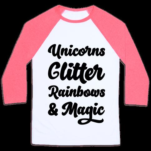 Unicorns Glitter Rainbows & Magic Baseball Tee