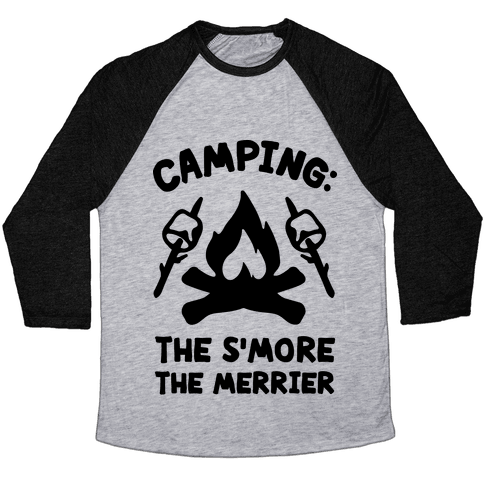 Camping The S'more The Merrier Baseball Tee