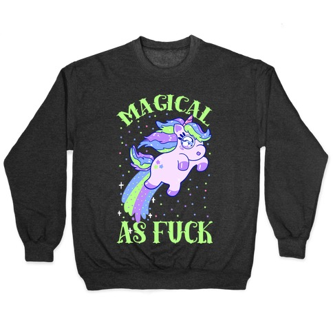 Magical As F*** Pullover