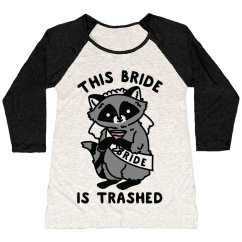 This Bride is Trashed Raccoon Bachelorette Party Baseball Tee