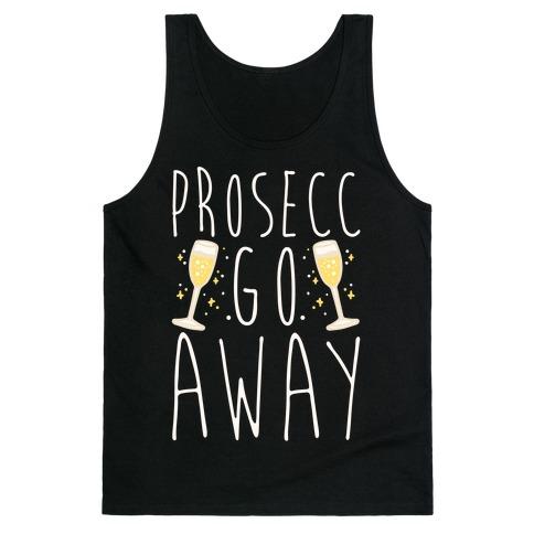 Prosecc Go Away White Print Tank Top