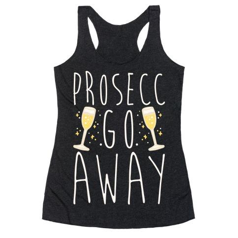 Prosecc Go Away White Print Racerback Tank Top
