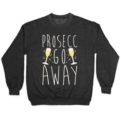 Prosecc Go Away White Print Pullover