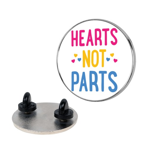 Hearts Not Parts (Pansexual) pin