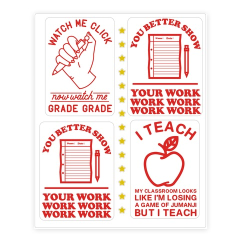 You Better Show Your Work Sticker and Decal Sheet