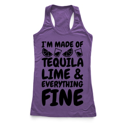 I'm Made Of Tequila Lime & Everything Fine Racerback Tank Top