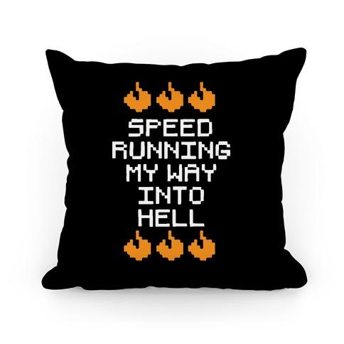 Speedrunning My Way Into Hell Pillow