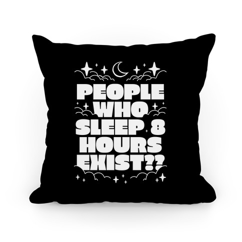 People Who Sleep 8 Hours Exist? Pillow