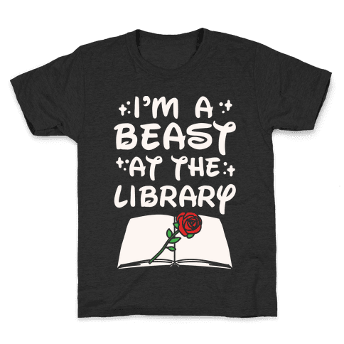 I'm A Beast At The Library Parody White Print Kids T-Shirt
