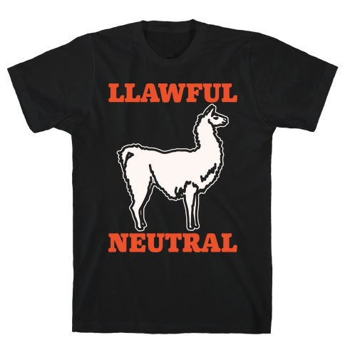 Llawful Neutral Llama Parody White Print T-Shirt