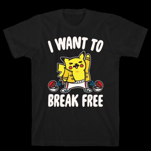 I Want To Break Free Parody White Print Mens T-Shirt