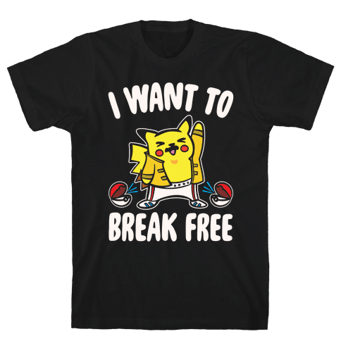 I Want To Break Free Parody White Print Mens T-Shirt