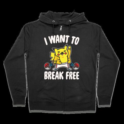 I Want To Break Free Parody White Print Zip Hoodie