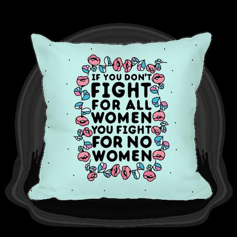Fight For All Women Pillow