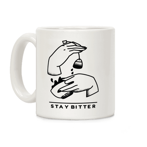 Stay Bitter Coffee Mug