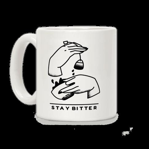 Stay Bitter Coffee Mug