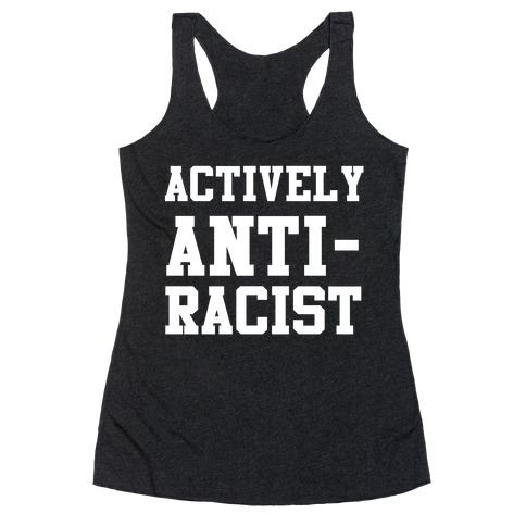 Actively Anti-Racist Racerback Tank Top