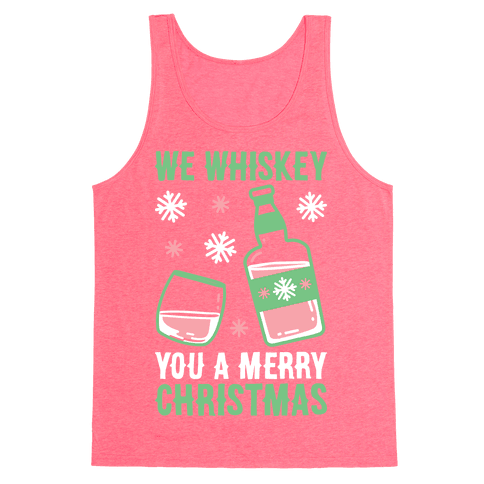 We Whiskey You A Merry Christmas Tank Top