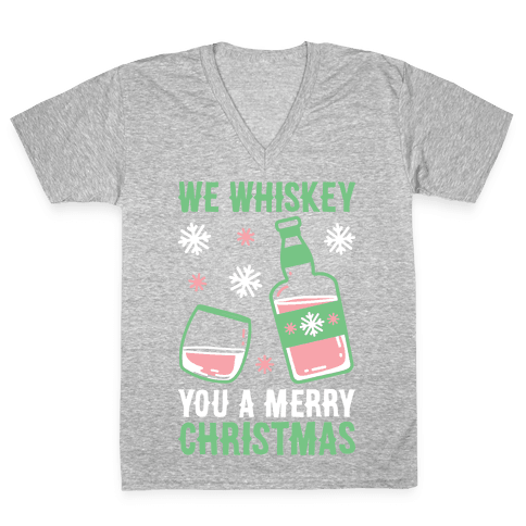 We Whiskey You A Merry Christmas V-Neck Tee Shirt