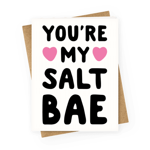 You're My Salt Bae