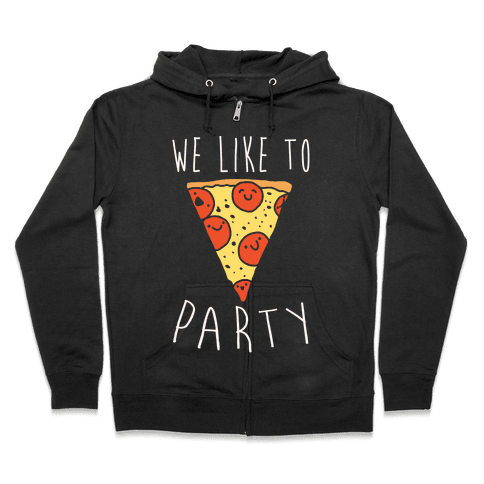 We Like To Party Pizza White Print Zip Hoodie