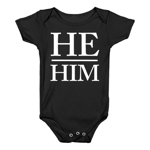 He/Him Pronouns Baby Onesy