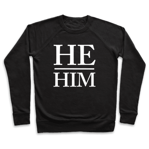 He/Him Pronouns Pullover