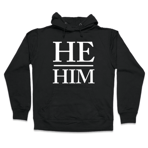 He/Him Pronouns Hooded Sweatshirt