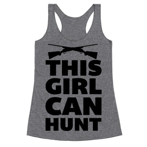 This Girl Can Hunt Racerback Tank Top