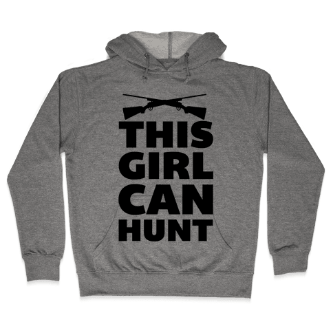 This Girl Can Hunt Hooded Sweatshirt