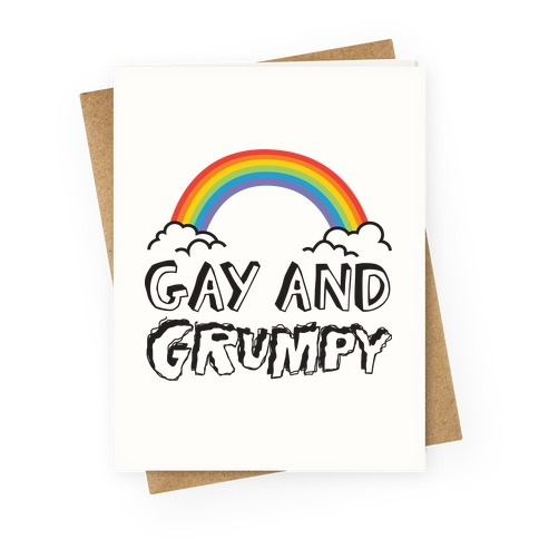 Gay And Grumpy Greeting Card