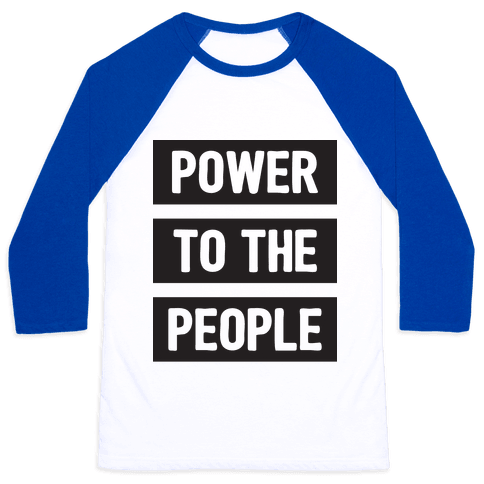 Power To The People Baseball Tee
