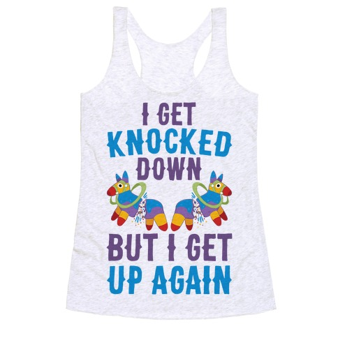 I Get Knocked Down, But I Get Up Again Pinata Racerback Tank Top